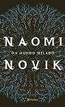Un mundo helado: 1 par Naomi Novik