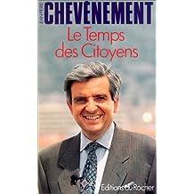 Le Temps des citoyens : Réinventer la France