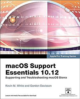macOS Support Essentials 10.12 - Apple Pro Training Series ...
