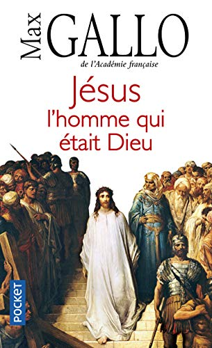 Jesus, l'homme qui etait Dieu (Pocket) por Max Gallo
