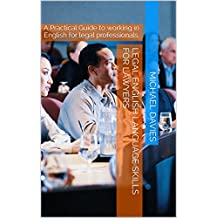 Legal English Language Skills for Lawyers: A Practical Guide to working in English for legal professionals. (English Edition)