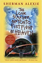 The Lone Ranger and Tonto Fistfight in Heaven by Sherman Alexie (2005-02-08)
