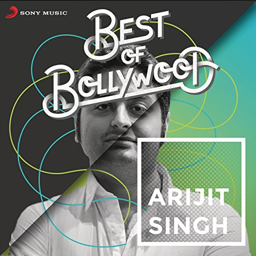 Best of Bollywood: Arijit Singh