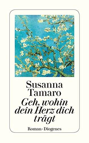 Buchseite und Rezensionen zu 'Geh, wohin dein Herz dich trägt: Roman' von Susanna Tamaro