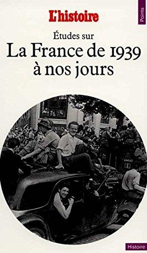 Etudes Sur La France De 1939 a Nous Jours (Points. Lhistoire) par Jean-Pierre Azéma, Collectif, Yves Durand, Jean-Baptiste Duroselle, Jean-Charles Asselain