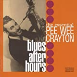 The Essential Pee Wee Crayton: Blues After Hours