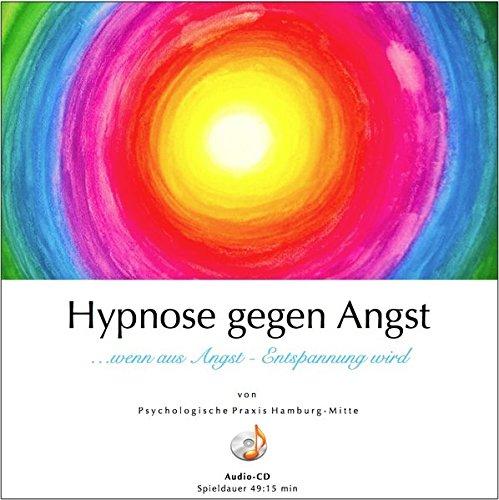 HYPNOSE GEGEN ANGST: (Hypnose-Audio-CD) / ... wenn aus Angst Entspannung wird.