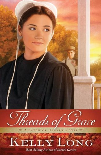 Threads Of Grace A Patch Of Heaven Novel
