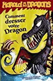 Comment dresser votre dragon : par Harrold Horrib' Haddock III / traduit du vieux norrois par Cressida Cowell | COWELL, Cressida. Auteur