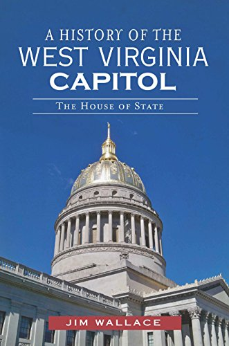 A History of the West Virginia Capitol: