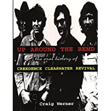 Up Around the Bend: The Oral History of Creedence Clearwater Revival (For the Record Series Number 7)
