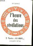 Telecharger Livres L heure des revelations 2eme partie vie mort effrayants synonymes (PDF,EPUB,MOBI) gratuits en Francaise
