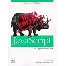 JavaScript: The Definitive Guide, Beta Version (Nutshell Handbooks) by David Flanagan (1996-08-11)