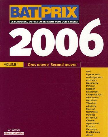 Batiprix 2006 : Volume 1, Gros oeuvre Second oeuvre par Le Moniteur