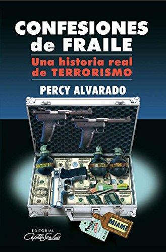 Descargar Libro Confesiones de Fraile, Una Historia Real de Terrorismo de Percy Alvarado