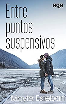 Entre puntos suspensivos (HQN) (Spanish Edition) by [Esteban, Mayte]