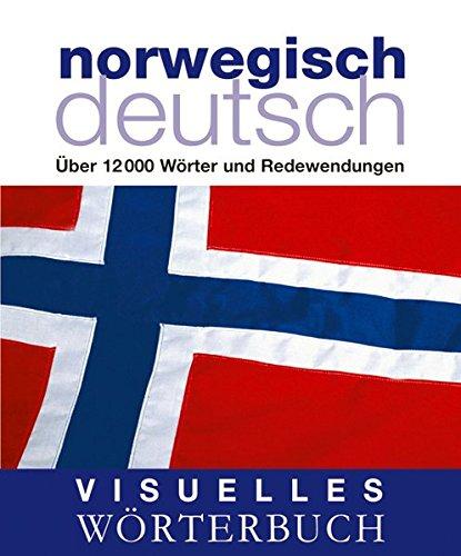 Visuelles Wörterbuch Norwegisch-Deutsch: Über 12.000 Wörter und Redewendungen (Coventgarden)
