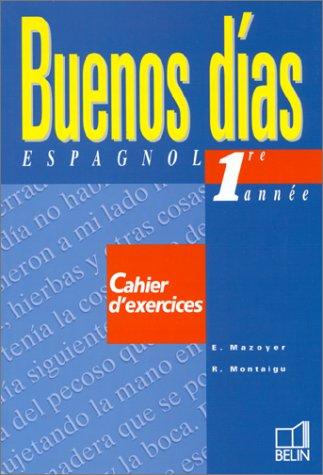 Buenos dias : Espagnol, 4ème,  1ère année (cahier d'exercice)