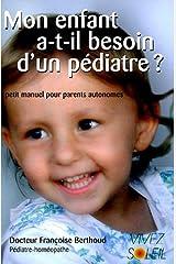 Mon enfant a-t-il besoin d'un pédiatre ? : Petit manuel des parents autonomes Broché