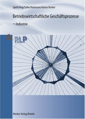 Merkur Betriebswirtschaftliche Geschäftsprozesse - Industrie: Ausgabe nach Rahmenlehrplan