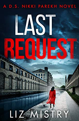 Last Request: A heart-stopping crime thriller with a killer twist for fans of Angela Marsons and LJ Ross (English Edition)