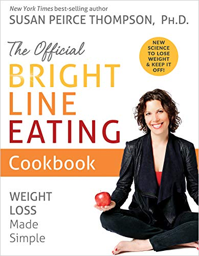 The Official Bright Line Eating Cookbook: Weight Loss Made Simple (English Edition)