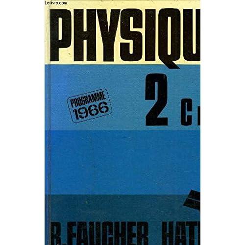 R. Faucher,... Chimie : Classe de 1re, sections C et T, programme 1966