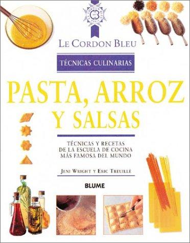 Descargar Libro Pasta, arroz y salsas tecnicas culinarias (Le Cordon Bleu Tecnicas Culinarias / Le Cordon Bleu Culinary Techniques) de Unknown