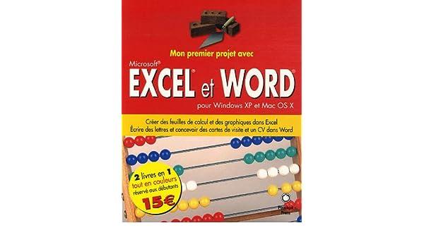 Mon Premier Projet Avec Excel Et Word Pour Windows XP Mac OS X Creer Des Lettres Cartes De Visite Un CV Dans Feuilles