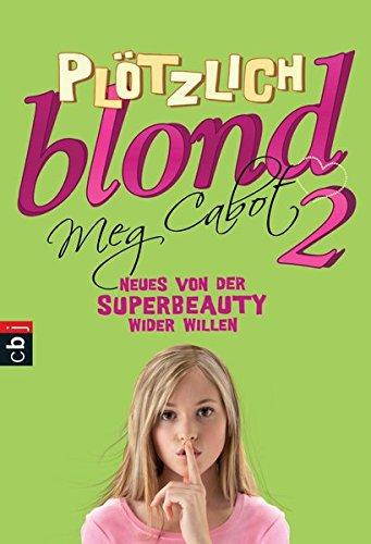 Plötzlich blond 2 - Neues von der Superbeauty wider Willen (Schnelle Modelle Super)