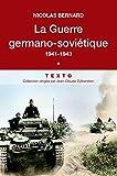 La Guerre germano-soviétique : Tome 1, 1941-1943
