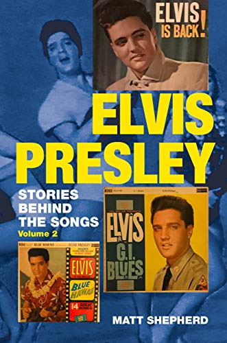 Elvis Presley: Stories Behind the Songs Volume Two