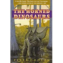 The Horned Dinosaurs: A Natural History (Princeton Paperbacks)