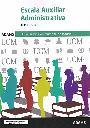 Escala Auxiliar Administrativa : Universidad Complutense de Madrid. Temario 1