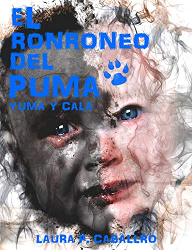 El Ronroneo del Puma1 (Yuma y Cala).: Novela Saga de Fantasía    Animales Fantásticos    Amor.  (Yuma y Cala el ronroneo del puma 1) por Laura Pérez Caballero
