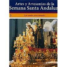 ARTES Y ARTESANIAS DE LA SEMANA SANTA ANDALUZA Nº 5 LAS ANDAS PROCESIONALES