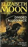 Divided Allegiance: Book 2: Deed of Paksenarrion Series