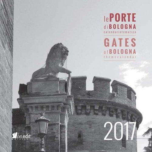 Le porte di Bologna. Conoscere Bologna-Gates of Bologna. Getting to know Bologna. Ediz. bilingue