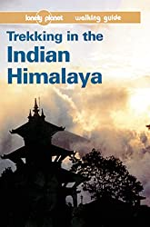 Lonely Planet Trekking in the Indian Himalaya: Walking Guide