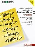 Informatica. Per le Scuole superiori. Con DVD-ROM. Con espansione online