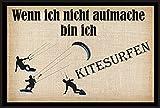 """Wenn ich nicht aufmache bin ich beim Kitesurfen """" - Fussmatte bedruckt Türmatte Innenmatte Schmutzmatte lustige Motivfussmatte"""