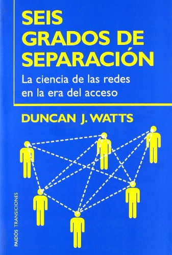 Seis Grados De Separacion/Six Degrees: La ciencia de las redes en la era del acceso/The Science of a Connected Age: 59 (Transiciones/Transitions) por Duncan J. Watts