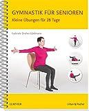 Gymnastik für Senioren: Kleine Übungen für 28 Tage