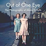 Out of One Eye: The Photography of Jimmy Forsyth