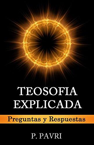 TEOSOFIA EXPLICADA: Preguntas y Respuestas por P. Pavri