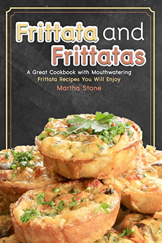 Frittata and Frittatas: A Great Cookbook with Mouthwatering Frittata Recipes You Will Enjoy (English - Omelett-sandwich-maker