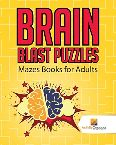 Brain Blast Puzzles : Mazes Books for Adults