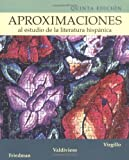 Aproximaciones al estudio de la literatura hispanica by Virgillo, Carmelo, Valdivieso, Teresa, Friedman, Edward [McGraw-Hill Humanities/Social Sciences/Languages,2003] [Paperback] 5th Edition
