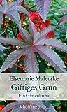 Giftiges Grün: Ein Gartenkrimi (Gartenbücher - Garten-Geschenkbücher) by Elsemarie Maletzke(13. März 2013)