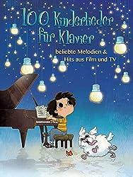 100 Kinderlieder für Klavier- beliebte Melodien & Hits aus Film und TV: Songbook